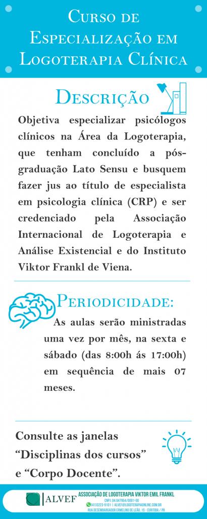 Curso de Especialização em Logoterapia Clínica (560 h).